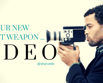 Your NEW secret weapon ... VIDEO!
