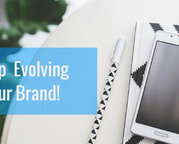 Keep Evolving Yоur Brand