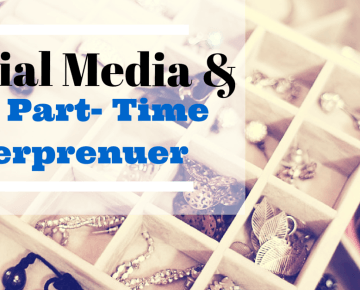 Social Media and the Part-Time Entrepreneur