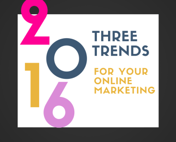3 Trends for 2016 that impact your online marketing!