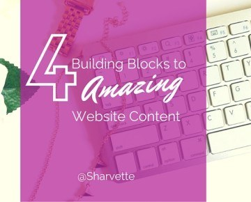 4 Building Blocks To Amazing Website Content