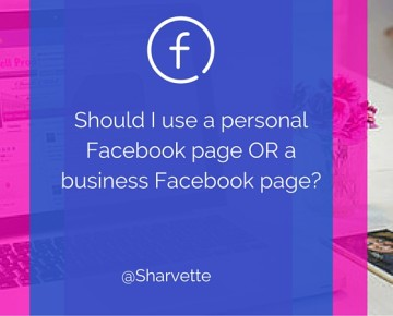 Personal Facebook Page Or Business Facebook Page?