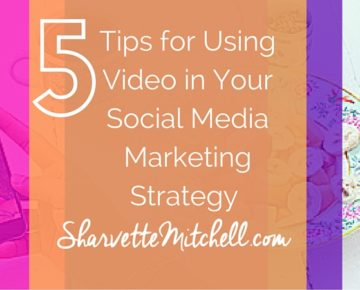 5 Tips for Using Video in Your Social Media Marketing Strategy