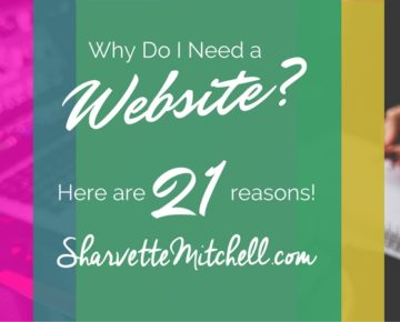 Why Do I Need a Website? Here are 21 Reasons