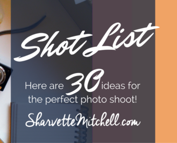 Shot List: 30 Ideas for the Perfect Photo Shoot